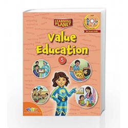LEARNING PLANET-VALUE EDUCATION - 5 by Sakshi Gupta Book-9789352741366