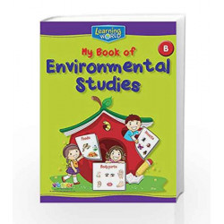 Learning World-My Book of Environmental Studies-B by Board of Editors Book-9789386035455
