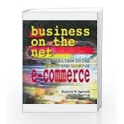 Business on the Net: An Introduction to the 'Whats' and 'Hows' of E-Commerce by Kamlesh N. Agarwala Book-9780333934340
