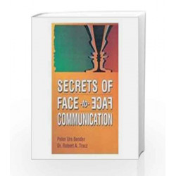 Secrets of Face-to-Face Communication by Peter Urs Bender Book-9780333937136
