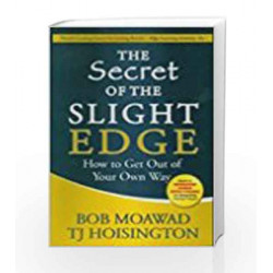 The Secret of the Slight Edge: How to get Out of Your Own Way by Bob Moawad Book-9780230635012