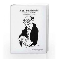 Nani Palkhivala - Gods Gift to India (Biography by a friend)