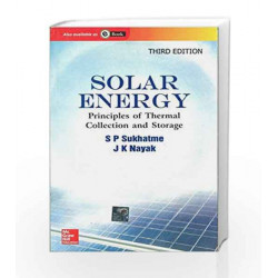 Solar Energy: Principles of Thermal Collection and Storage by S. Sukhatme Book-9780070260641