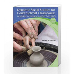 Dynamic Social Studies for Constructivist Classrooms: Inspiring Tomorrow's Social Scientists by  Book-9780132849487