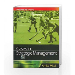 CASES IN STRATEGIC MANAGEMENT by Amita Mital Book-9780070660274