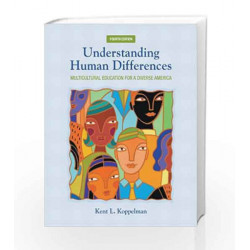 Understanding Human Differences: Multicultural Education for a Diverse America (New 2013 Curriculum & Instruction Titles)