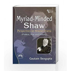 Myriad Minded Shaw: Perspectives on Shavian Drama (Politics, War and History)