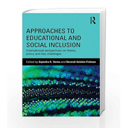 Approaches to Educational and Social Inclusion: International perspectives on theory, policy and key challenges