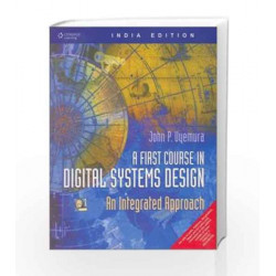 First Course in Digital systems Design by John P. Uyemura Book-9788131501085
