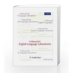 A Manual For English Language Laboratories by D. Sudha Rani Book-9788131730980