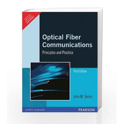 Optical Fiber Communications: Principles and Practice, 3e: Third edition by Senior Book-9788131732663