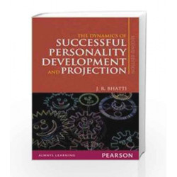 The Dynamics of Successful Personality Development and Projection, 2e by Bhatti Book-9788131761861