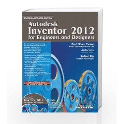 Autodesk Inventor 2012 for Engineers and Designers by Sham Tickoo Book-9789350042144