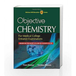 Objective Chemistry for Medical College Entrance Examinations by Prem Dhawan Book-9789351340331